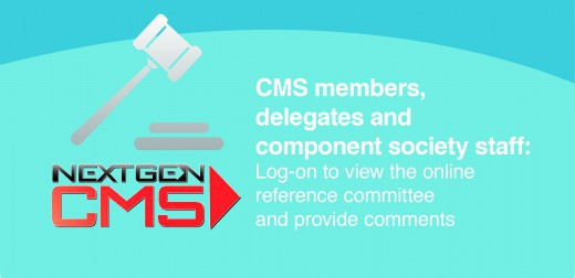 CMS members, delegates and component society staff: Comment on Annual Meeting business items